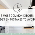 5 Most Common Kitchen Design Mistakes To Avoid